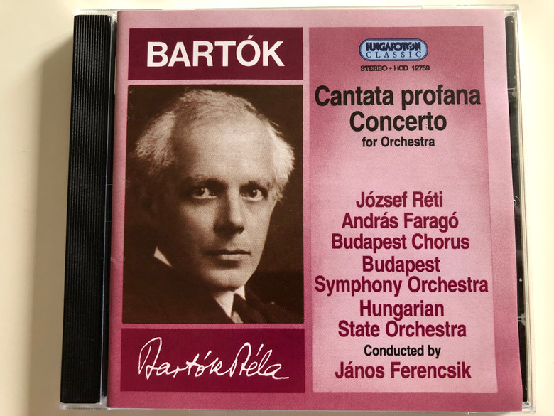 Bartók - Cantata profana concerto for Orchestra / József Réti, Adrás Faragó / Budapest Chorus, Budapest Symphony Orchestra, Hungarian State Orchestra / Conducted by János Ferencsik / Hungaroton Classic Audio CD 1995 / HCD 12759 (5991811275921)