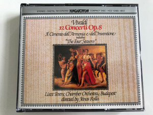 Vivaldi ‎– 12 Concerti Op. 8 / Il Cimento Dell'Armonia E Dell'Inventione including ''The Four Seasons'' / Liszt Ferenc Chamber Orchestra, Budipest / Directed By: Janos Rolla / Hungaroton 2X Audio CD Stereo / HCD 12465-66-2
