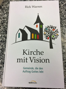 Kirche mit Vision by Rick Warren / German edition of Purpose-driven Church / Hardcover / GerthMedien 2016 / 1st edition (9783957341808)