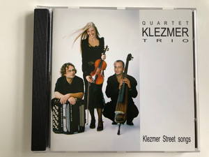 Quartet KLEZMER Trio / Klezmer Street songs / Audio CD