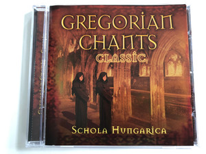 Gregorian Chants, Classic / Schola Hungarica / A-play Audio CD 2002 / 10511-2