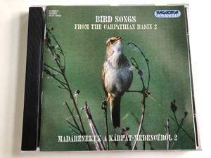 Bird Songs from the Carpathian Basin 2 / Madarenekek A Karpat-Medencebol 2 / Hungaroton Audio CD 2001 Stereo / HCD 19453