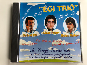 ''Égi Trió'' - In Memoriam / Szécsi Pál, Máté Péter, Ihász Gábor / Ott állsz Az út Végén, Gedeon Bácsi, Múlnak A gyermek évek / S. Nagy Istvan-nak a ''Trio'' mindenkori part fogoj anak es a dalszovegirok ''atyjanak'' aj anlva / Alfa Studio Audio CD 1996 / CD015