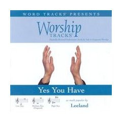 Yes You Have [Accompanyment CD] [Audio CD] Leeland