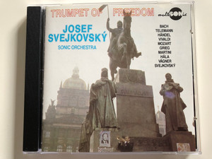 Trumpet Of Freedom / Josef Svejkovský, Sonic Orchestra / Bach, Telemann, Handel, Vivaldi, Mozart, Grieg, Martini, Hala, Vagner, Svejkovsky / Multisonic Audio CD 1990 Stereo / 31 0006-2 131