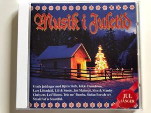 Musik i Juletid / Glada julsanger med Bjorn Skifs, Kikki Danielsson, Lars Lonndahl, Lili & Sussie, Jan Malmsjo, Sten & Stanley, Christers, Leif Bloms, Trio me' Bumba / Pickwick Music Audio CD 1993 / Pickwick 751122