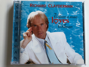 Richard Clayderman ‎– When A Man Loves A Woman / PolyGram Hungary Kft. ‎Audio CD 1994 / 068 094-2