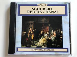 Schubert - Reicha-Danzi / Famous Chamber Music / Palette Audio CD 1996 / PAL085