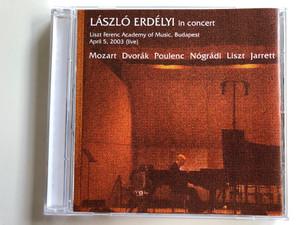 Laszlo Erdelyi in concert / Liszt Ferenc Academy of Music, Budapest / April 5, 2003 (live) / Mozart, Dvorak, Poulenc, Nogradi, Liszt, Jarrett / Erdelyi Audio CD / ERDELYICD 01