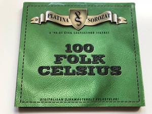 Platina Sorozat / A '90-es evek legnagyobb sikerei / 100 Folk Celsius / Digitalisan ujramasterelt felvetelek! / Magneoton Audio CD 2005 / 5101-11174-2