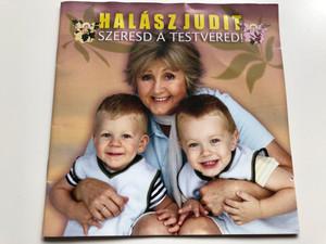 Halász Judit – Szeresd A Testvéred! / EMI Audio CD 2007 / 510452 2