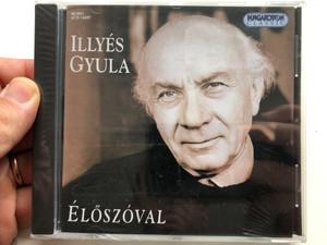 Illyés Gyula – Élőszóval / Hungaroton Classic Audio CD 2002 Mono / HCD 14307