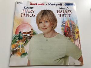 Zenés Mesék, Mesés Zenék / Kodály - Háry János , Meselo - Halász Judit / Hungaroton Classic Audio CD 2004 Stereo / HCD 19455