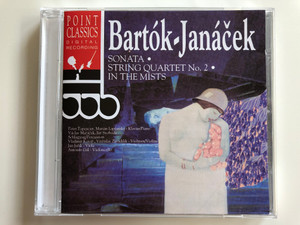 Bartok-Janaček - Sonata, String Quartet No. 2, In the mists / Point Classics Audio CD 1996 / 2672652