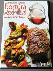 Bortúra késsel-villával - Magos Zoltánnal DVD / Bor- és Ételkultúra Mesterfokon / Wine and cooking in Hungary / TV Paprika (5999883047484)