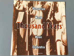 Thousand Years - Hungarian World Music Orchestra / 2x Audio CD / Honvéd Ensemble Budapest / Composed by Pál Vásári, János Nagy, László RossaYellow Records / 991123-24 (5998272702928)