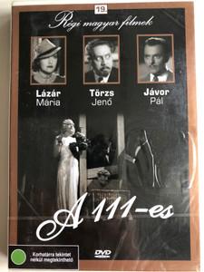 A 111-es DVD 1938 Number 111 / Directed by Székely István / Starring: Törzs Jenő, Lázár Mária, Jávor Pál, Csortos Gyula, Mákláry Zoltán (5999882685182)