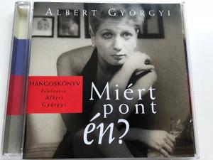 Albert Györgyi – Miért Pont Én? / Hangoskonyv, Felolvassa Albert Gyorgyi / Sony BMG Music Entertainment 2X Audio CD 2005 / 82876759812