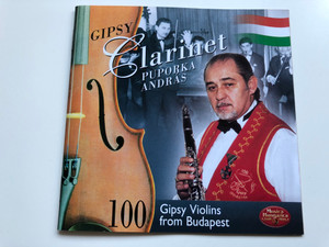 Gipsy - Clarinet - Puporka Andras / 100 Gipsy Violins from Budapest / Musica Hungarica Audio CD 2002 / 5998654113823