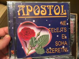 Apostol – Ne Felejts El Soha Szeretni / Magneoton Audio CD 1999 / 3984-27285-2
