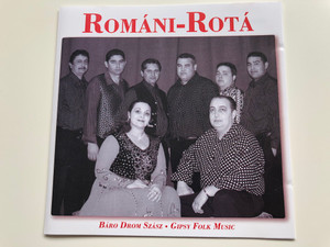 Roman-Rota / Baro Drom Szasz / Gipsy Folk music / Etnofon Records Hungary Audio CD / 5999538425797