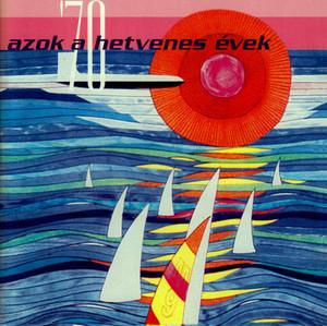 Azok a hetvenes évek - Those Seventies - Hungarian Most Popular Hits / Hungaroton CD / HCD 71072 / Illés, Metro,  Máté Péter, Apostol, Cserháti Zsuzsa,  Bergendy, Generál, Koncz Zsuzsa / Presser Gábor