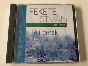 Téli Berek by Fekete István - Audio Book - MP3 CD / Read by Széles Tamás / Recording director: Tomasevics Zorka / Móra hangoskönyv 2010 / Hungarian Youth novel (9789631187724)
