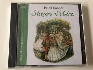 János Vitéz by Petőfi Sándor / Audio Book 2006 / Read by Nagy Ervin / Directed by Tomasevics Zorka / Audio CD 2006 / Móra Könyvkiadó (9789631182569)