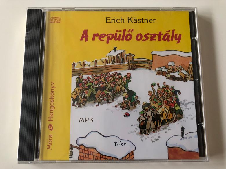 A repülő osztály by Erich Kästner / Hungarian Audio Book - Das fliegende Klassenzimmer (The flying Classroom) / Read by Fesztbaum Béla / Translation: B. Radó Lili / Móra hangoskönyv / MP3 CD 2010 (9789631187717)