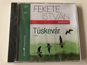 Fekete István - Tüskevár / Hungarian MP3 Audio Book / Thorn Castle / Read by Széles Tamás / Móra hangoskönyv 2015 / Classic Hungarian Literature (9789634151951)