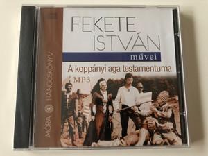 A koppányi aga testamentuma by Fekete István / Hungarian MP3 Audio Book / Read by Benkő Péter / Móra Hangoskönyv 2009 (9789631186956)