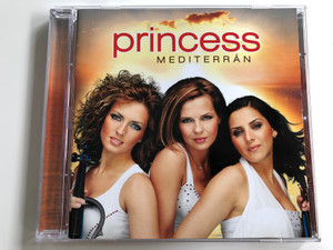 Princess ‎– Mediterrán / Sony BMG Music Entertainment ‎Audio CD 2006 / 82876896162