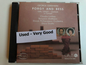George Gershwin – Porgy And Bess / Girl Crazy - Overture In Concert / Claudia Lindsey, Benjamin Matthews / Slovak Philharmonic Orchestra / Conducted: Ettore Stratta / Opus ‎Audio CD 1981 Stereo / 9112 0891