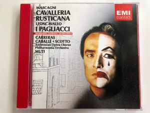 Mascagni - Cavalleria Rusticana Leoncavallo I Pagliacci Highlights / Carreras Caballé, Scotto / Ambrosian Opera Chorus / Philharmonia Orchestra, Muti / EMI Classics Audio CD 1987 / CDM 7 63933 2
