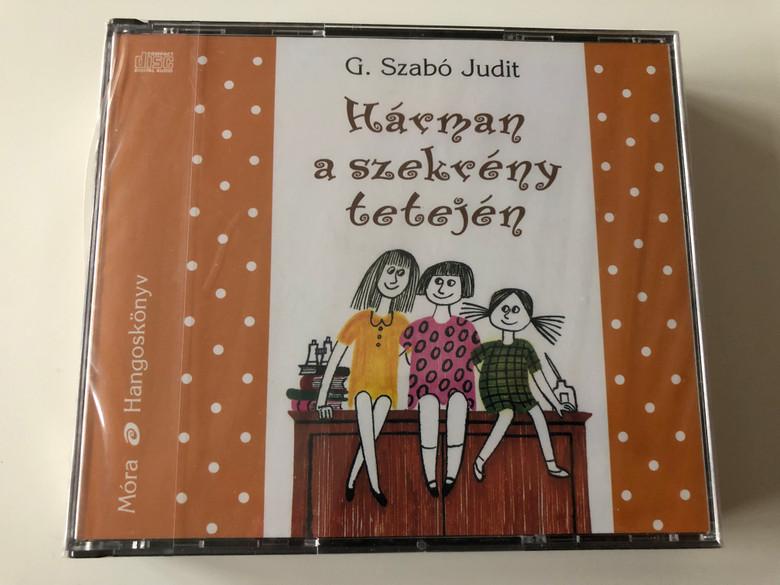 Hárman a szekrény tetején by G. Szabó Judit / Hungarian language Audio Book / Read by Zakariás Éva / 4x Audio CD SET / Móra könyvkiadó 2008 (9789631184853)