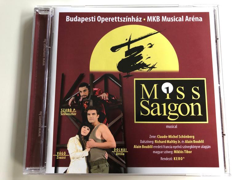 Budapest Operettszinhaz, MKB Musical Arena / Miss Saigon musical / Zene: Claude-Michael Schonberg, Dalszoveg: Richard Maltby Jr. es Alain Boubil / Sony Music Entertainment Audio CD 2012 / 887654424020