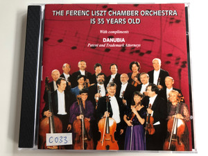 The Ferenc Liszt Chamber Orchestra is 35 Years old / With Compliments DANUBIA - Patent and Trademark Attorneys / Danubia Audio CD 1998 / LCFO 002