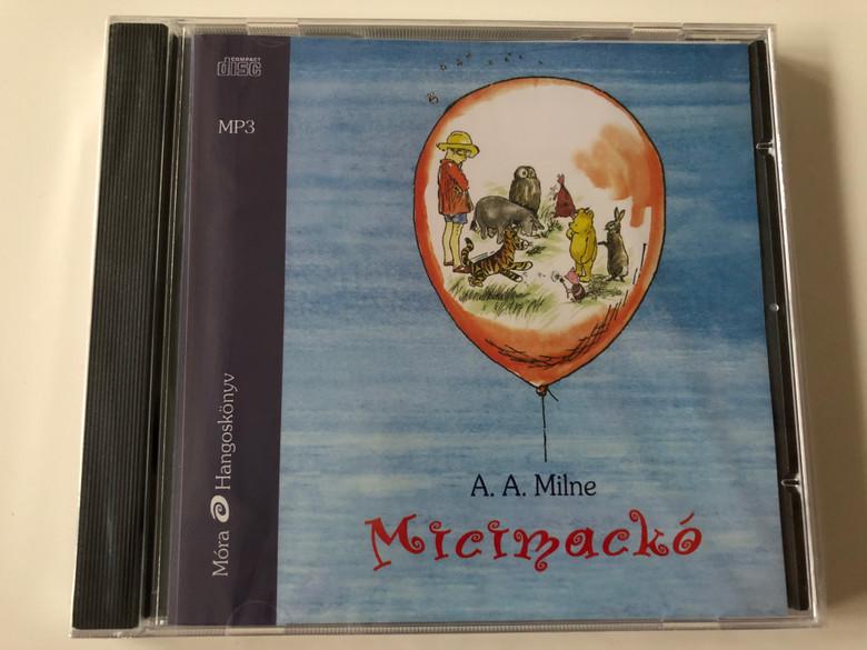 Micimackó by A.A. Milne / Hungarian language Audio book - Translation of Winnie the Pooh - The House At pooh Corner / Read By Koltai Róbert / Móra könyvkiadó 2011 (9789631187694)