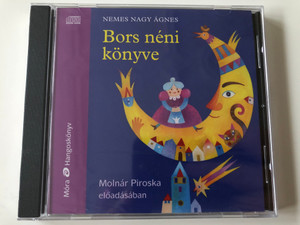 Bors néni könyve by Nemes Nagy Ágnes / Hungarian language Audio Book / Read by Molnár Piroska / Móra könyvkiadó 2016 (9789634155720)