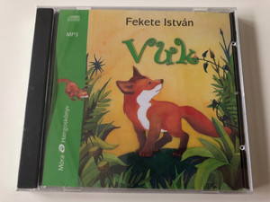 Vuk by Fekete István / Hungarian language MP3 Audio Book - Vuk the fox cub / Read by Gyabronka József / Móra könyvkiadó 2016 (9789634154808)