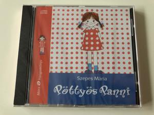 Pöttyös Panni by Szepes Mária / Hungarian language Audio Book / Read By Venczel Vera / Móra könyvkiadó 2015 (9789634151968)