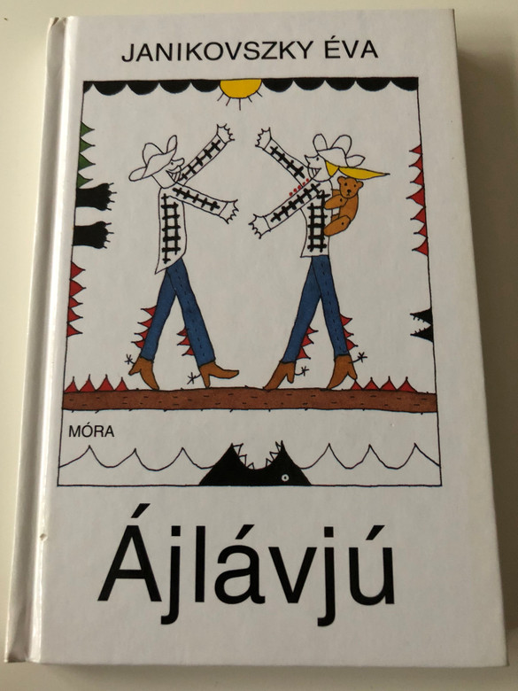 Ájlávjú by Janikovszky Éva / Illustrations by Réber László / 5th edition / Móra Könyvkiadó 2007 / Hardcover (9789631183092)