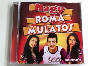 Nagy Roma Mulatos - Sukar szemek / Ritatti Kft Audio CD 2005 / PSCD18