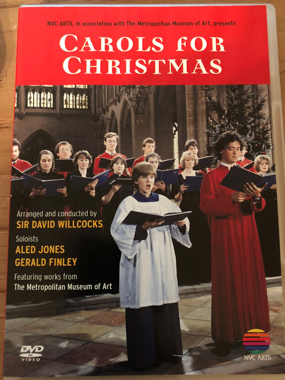 Carols for Christmas DVD 1985 / Directed by Christopher Swann / Arranged & Conducted by Sir David Willcocks / Soloists: Aled Jones, Gerald Finley / NVC / Metropolitan Museum of Art (5050467477124)