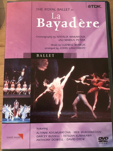 The Royal Ballet in La Bayadere DVD / Music by Ludwig Minkus / Choreography by Natalia Makarova / Altynai Asylmuratova, Irek Mukhamedov, Darcey Bussell, Tetsuya Kumakawa, Anthony Dowell, David Drew / Royal Opera House Orchestra / Conducted by John Lanchbery (5450270007813)