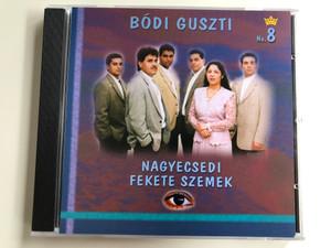 Bodi Guszti No. 8 / Nagyecsedi Fekete Szemek / MC & CD Audio CD 1997 / FSZ 2003/8/CD