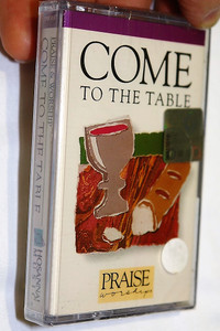 Come to the table - Praise & Worship / Hosanna! Music - Audio Cassette / Marty Nystrom /  Integrity's Hosanna! Music