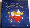 Őrangyal by Bartos Erika / Mesék az elfogadásról / Hungarian Stories for children / Magyar Máltai Szeretetszolgálat 2014 / Hardcover (9789638944573)
