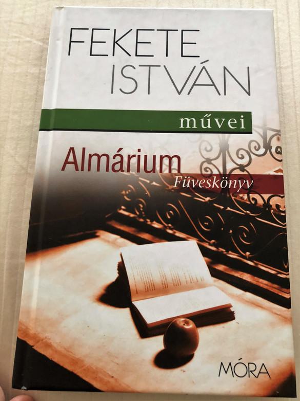 Almárium - Füveskönyv by Fekete István / Illustrations by Vidő Győző / Móra Könyvkiadó 2012 / Paperback (9789631193558)