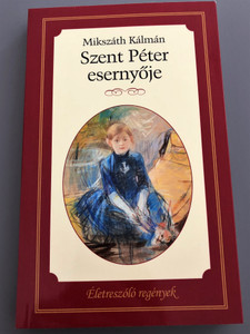 Szent Péter esernyője by Mikszáth Kálmán / Életreszóló regények / Kossuth Kiadó 2014 / Papeback (9789630980494)